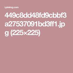 449c8dd48fd9cbbf3a27537091bd3ff1.jpg (225×225)
