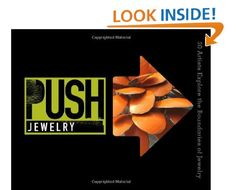 PUSH Jewelry: 30 Artists Explore the Boundaries of Jewelry -  Marthe Le Van - Lark Crafts, 176 pp -  publication date 4 sept 2012  - -    Curated by popular jewellery maker (Arthur Hash) and blogger, this title profiles the work of 30 top jewellery artists from around the world, including such standouts as Lucy Sarneel and Beppe Kessler. Each chapter features photographs and a Q interview.