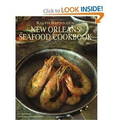 Ralph Brennan's New Orleans Seafood Cookbook