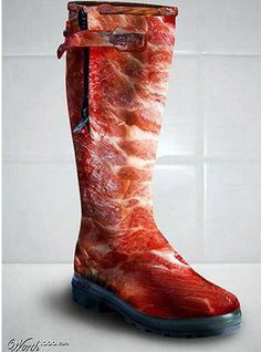 bacon boots for real!!!!?????