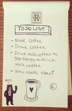coffee...who needs sleep?