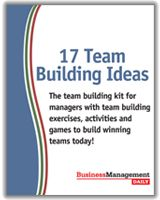 17 Team Building Ideas: The team building kit for managers with team building exercises, activities and games to build winning teams today!