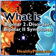 Bipolar 2 is a mood disorder characterized by uncontrollable mood swings. Learn about bipolar ii and bipolar 2 symptoms.