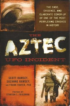"""The Aztec UFO Incident - An Exceptionally Well Researched Book   <b><i><a href=""""http://www.educatinghumanity.com"""">Educating Humanity</a></i></b>"""