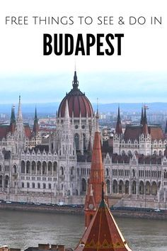 If you're planning a budget break to Budapest then don't miss these free things to see and do while you're there.