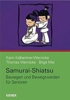 Samurai-Shiatsu: Bewegen und Bewegtwerden für Senioren vo... https://www.amazon.de/dp/3943324192/ref=cm_sw_r_pi_dp_x_7ZQ.xb3VX7CNF