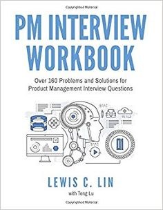 In this second book, Lewis C. Lin gives readers over 160 practice questions to gain product management (PM) proficiency and master the PM interview. It contains over 160 actual questions from top tech companies including Google, Facebook, Amazon, Uber and Dropbox.