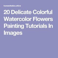 20 Delicate Colorful Watercolor Flowers Painting Tutorials In Images Watercolor Video, Art Watercolor, Watercolor Projects, Watercolour Tutorials, Watercolor Techniques, Watercolor Flowers, Painting Flowers, Painting Techniques, Watercolour Paintings
