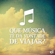 Que música te dá vontade de viajar?