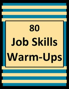 80 fun daily job skills warm-up or bellringer activities to help students develop workforce readiness skills and prepare for success in the workplace. Great for CTE, life skills, and career readiness students. Available at https://www.teacherspayteachers.com/Product/Job-Skills-WarmUps-or-Bell-Ringer-Activities-2768679.