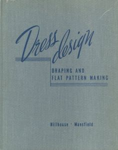 Dress Design: Draping and Flat Pattern Making: M. S. Hillhouse, Evelyn A. Mansfield: 9780395046272: Amazon.com: Books