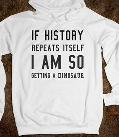 history repeats itself S.Fashion Skreened T-shirts Organic Shirts Hoodie - Funny Shirt Sayings - Ideas of Funny Shirt Sayings - history repeats itself S.Fashion Skreened T-shirts Organic Shirts Hoodies Kids Tees Baby One-Pieces and Tote Bags Sarcastic Shirts, Funny Shirt Sayings, Funny Tees, Shirts With Sayings, T Shirt Quotes, Funny Hoodies, Funny Shirts Women, Looks Style, Looks Cool