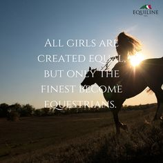 All girls are created equal, but only the finest become equestrians. All girls are created equal, but only the finest become equestrians. - Art Of Equitation Equine Quotes, Equestrian Quotes, Equestrian Problems, Beautiful Horses, Pretty Horses, Horse Riding Quotes, Horse Love Quotes, Inspirational Horse Quotes, Racing Quotes