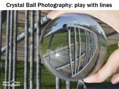 Crystal Ball Photography | Boost Your PhotographyPlay with lines