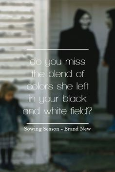 Do you miss the blend of colors she left in your black and white field? - Sowing Season