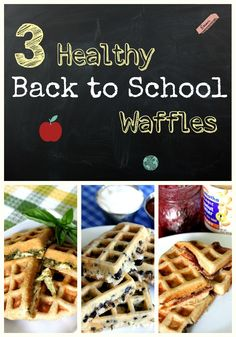 3 Healthy Back to School Waffles - Easy quick and tasty for a healthy school…