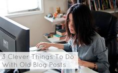 What to do with old blog posts.