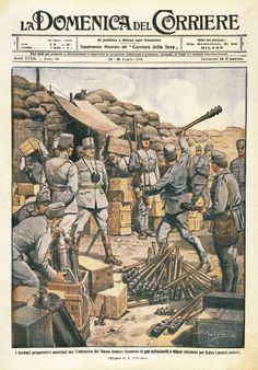 """Austrian Barbarians making preparations for the offensive on the lower Isonzo"". By Achille Beltrame from La Domenica del Corriere 23 July 1916."