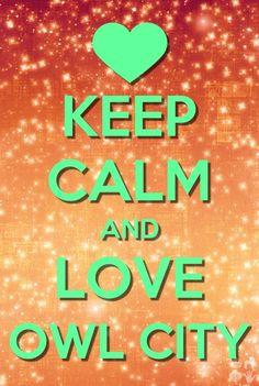 Keep calm and love owl city<3