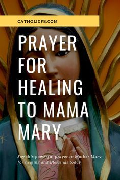 Powerful Prayer to Mother Mary for healing.. PRAY NOW 🙏