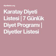 Karatay Diyeti Listesi | 7 Günlük Diyet Programı | Diyetler Listesi