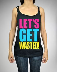 'Let's Get Wasted!' Low-Side Tank Top