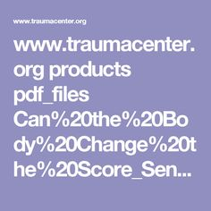 www.traumacenter.org products pdf_files Can%20the%20Body%20Change%20the%20Score_Sensory%20Modulation_SMART_Adolescent%20Residential%20Trauma%20Treatment_Warner.pdf
