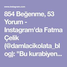"""854 Beğenme, 53 Yorum - Instagram'da Fatma Çelik (@damlacikolata_blog): """"Bu kurabiyenin lezzetini anlatmaya gerçekten kelimeler bulamıyorum.O kadar lezzetli bir tarif..İlk…"""""""
