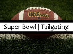 Super Bowl and Tailgating food, crafts and ideas. Recipes for Super Bowl and Grey Cup Parties, Tailgating Parties.