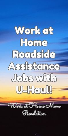 Work at Home Roadside Assistance Jobs with U-Haul! / Work at Home Mom Revolution