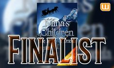 Yay! Mina's Children is through to the shortlist for The Open Novella Contest