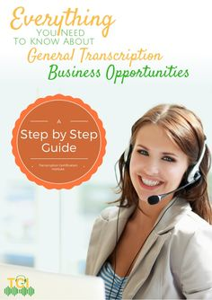 EverythingYou Need To Know About General Transcription Business Opportunities Step by Step Guide A Transcription Certifica...