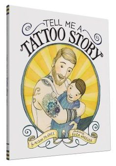 A very sweet story about the stories behind a dad's tattoo. TELL ME A TATTOO STORY is the perfect book to strike up conversations about family history, whether you are inked up or not!