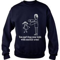 You Cant Hug Your Kids With Nuclear Arms Shirt   You Cant Hug Your Kids With Nuclear Arms Shirt is a awesome shirt about topic You Cant Hug Your Kids With Nuclear Arms that our team designed for you. LIMITED EDITION with many style as longsleeve tee, v-neck, tank-top, hoodie, youth tee. This shirt has different color and size, click button bellow to grab it.  >>Buy it now:  https://kuteeboutique.com/shop/you-cant-hug-your-kids-with-nuclear-arms-shirt/