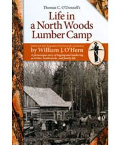 Life in a Northwoods Camp - Adirondack History - Books & Maps