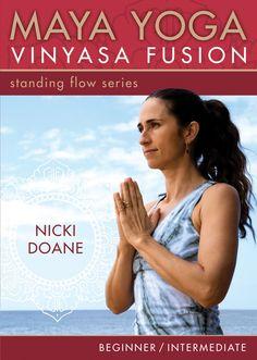 Maya Yoga Vinyasa Fusion-Standing Flow: For Beginner and Intermediate Practice