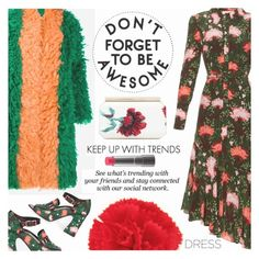 """DON'T FORGET TO BE AWESOME!"" by shoaleh-nia ❤ liked on Polyvore featuring Erdem, Gucci, Oscar de la Renta and MAC Cosmetics"