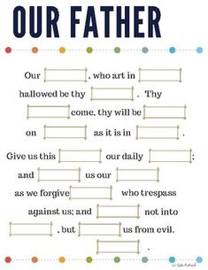 A printable fill in the blank resource to help students learn the Our Father prayer. Blanks can be written in, or cut and paste filled in. Includes answer sheet and blanks to cut and paste. Sunday School Classroom, Sunday School Activities, Sunday School Lessons, Sunday School Crafts, Bible Study For Kids, Bible Lessons For Kids, Kids Bible, Lords Prayer Crafts, Bible Activities For Kids