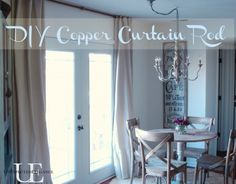 Step by step instructions to make an inexpensive copper curtain rod... $22 Perfect for above French doors!!
