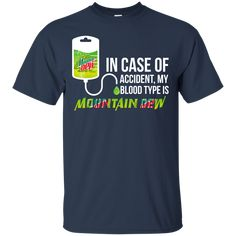 In Case Of Accident My Blood Type Is Mountain Dew T-Shirts, Tank Top, Hoodies