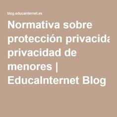 Normativa sobre protección privacidad de menores | EducaInternet Blog