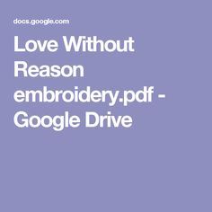 Love Without Reason embroidery.pdf - Google Drive