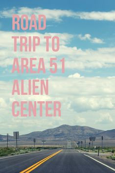 The Area 51 Alien Center is located in Nevada, and makes for an interesting drive from Las Vegas. This is a unique trip that you'll likely never take again! Canada Travel, Travel Usa, Best American Road Trips, Las Vegas, Road Trip Destinations, Travel Guides, Travel Tips, Road Trip Hacks, Area 51