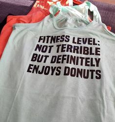 Fitness Level Not Terrible But Definitely Enjoys Donuts Shirt - Donut Shirt - Ideas of Donut Shirt - The funniest tanks ever the only thing to workout in! Donut Shirt, Funny Tanks, Funny Shirts, Funny Crossfit Shirts, Funny Running Shirts, Sarcastic Shirts, Workout Attire, Workout Wear, Workout Style