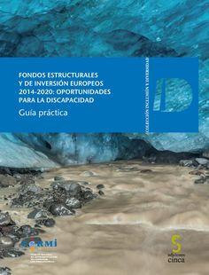 Fondos estructurales y de inversión europeos 2014-2020 : oportunidades para la discapacidad : guía práctica / [elaborada por Red2Red Consultores y Fundación ONCE]