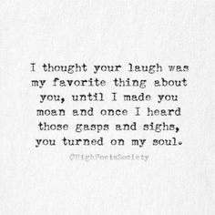 You turned on my soul. LO