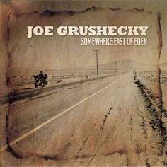 Joe Grushecky - Somewhere East of Eden