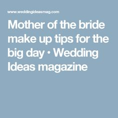 Mother of the bride make up tips for the big day • Wedding Ideas magazine