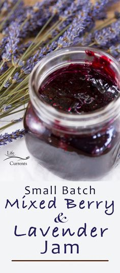 Small Batch Mixed Berry and Lavender Jam - like summer in a jar