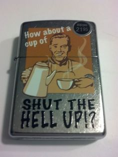 2014 New Design Cup of Shut The Hell Up Brushed Chrome Zippo Lighter #28640